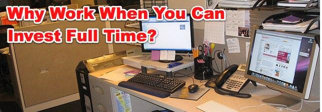 work vs. investing full time