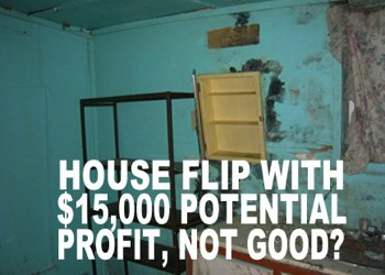 Don't accept less profit for a house flip