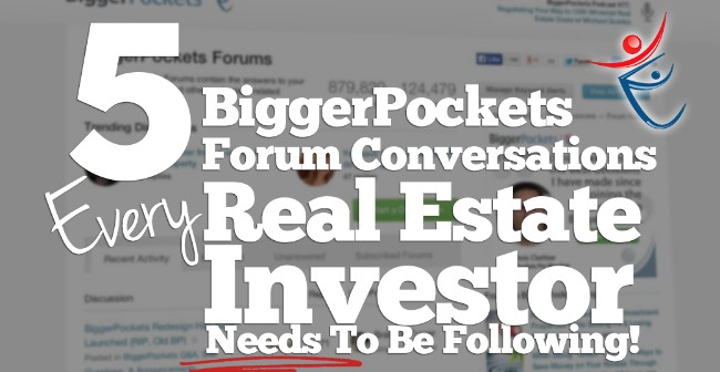 5 BiggerPockets Forum Discussions Every Real Estate Investor Needs To Be Following