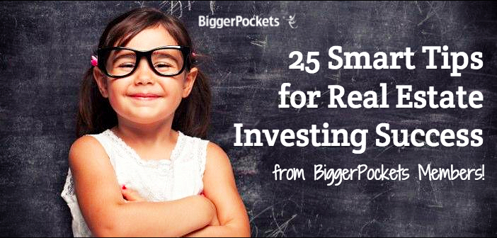 25 Smart Tips for Real Estate Investing Success (From BiggerPockets Members!)