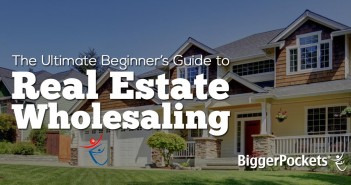 The Ultimate Beginner's Guide to Real Estate Wholesaling