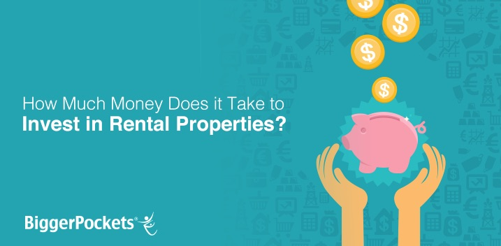 How_much_Money_does_it_take_to_invest_in_rental_properties_real_estate